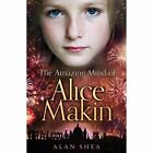 The Amazing Mind of Alice Makin, Shea, Alan, Very Good condition, Book