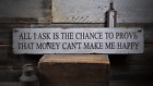 All I Ask Is The Chance To Prove That - Rustic Distressed Wood Sign ENS1000836