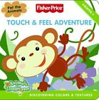 Fisher-Price: Touch & Feel Adventure: Discovering Colors & Textures (Fisher Pric