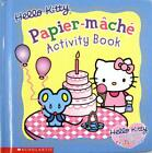 Hello Kitty Papier-mache Activity Book (Hello Kitt