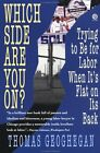 Which Side Are You On?: Trying to Be for Labor Whe