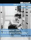 Windows Server 2008 Active Directory Configuration: Lab Manual (Microsoft Offici
