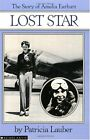 Lost Star: The Story of Amelia Earheart: The Story Of Amelia Earhart by Patricia