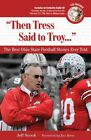 Then Tress Said to Troy: The Best Ohio State Footb