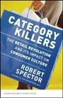 Category Killers: The Retail Revolution and Its Im