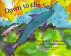 Down to the Sea: The Story of a Little Salmon and