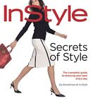 Secrets of Style: InStyles Complete Guide to Dres