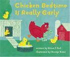 Chicken Bedtime Is Really Early by Erica S. Perl, George Bates