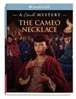 The Cameo Necklace: A Cecile Mystery (American Gir