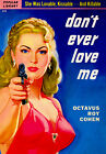 Don't Ever Love Me - 1947 - Pulp Novel Cover Poster