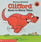 Clifford runs to story time (Clifford, the big red dog) by Norman Bridwell