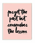 Stupell Industries Forget The Past But Remember The Lesson' Textual Art