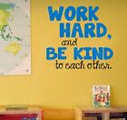 Work Hard, Be Kind To Each Other Inspirational Vinyl Letters School Wall Sticker