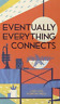 LORIS LORA-EVENTUALLY EVERYTHING CONNECTS  BOOK NEW