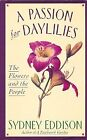 A Passion for Daylilies: The Flowers and the Peopl