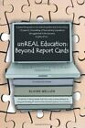 unREAL Education: Beyond Report Cards: A Powerful