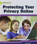 Protecting Your Privacy Online (Cybersmarts: Stayi