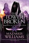 The Tower Broken: Book Three of the Tower and Knif