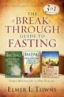 The Breakthrough Guide to Fasting: Three Bestselle