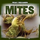 Mites (Freaky Freeloaders: Bugs That Feed on Peopl