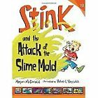 Stink and the attack of the sllime mold