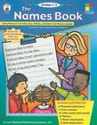 The Names Book: Using Names to Teach Reading, Writ