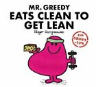 Mr Greedy Eats Clean to Get Lean by Roger Hargreaves 9781405288705