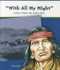 With All My Might: Cochise Fights the Indian Wars