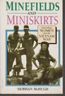 Minefields and miniskirts: Australian women and the Vietna... by McHugh, Siobhan