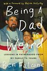 Being a Dad Is Weird: Lessons in Fatherhood from M
