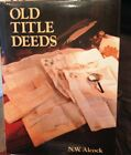 Old Title Deeds: A Guide for Local and Family Histori... by Alcock, Nat Hardback