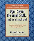 Don't Sweat the Small Stuff-- and it's All Smal... by Carlson, Richard Paperback