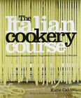 The Italian Cookery Course: 400 Authentic Regiona... by Katie Caldesi 1856267792