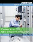 70-640: Windows Server 2008 Active Directo... by Microsoft Official A 0470874988
