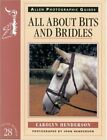 All About Bits and Bridles (Allen Photographi... by Henderson, Carolyn Paperback