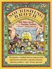 Nourishing Broth: An Old-Fashioned Remedy ... by Morell, Sally Fallon 1455529222