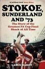 Stokoe, Sunderland and 73: The Story Of the Greates... by Hardy, Lance Paperback