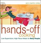 B003D3OGSI Hands-Off Cooking: Low-Supervision, High-Flavor Meals for Busy Peopl