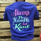 Southern Chics Apparel Always Be Humble & Kind Comfort Colors Girlie Bright T Sh