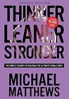 thinner leaner stronger - Thinner Leaner Stronger: The Simple Science o... by Matthews, Michael 1938895290