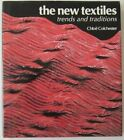 The New Textiles: Trends and Traditions by Colchester, Chloee Hardback Book The