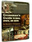 Guide to Wines Spirits and Beers Book Harold J. Grossman - 1955 ID 61580