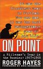 On Point: A Rifleman's Year in the Boonies - Vietna... by Hayes, Roger Paperback