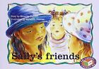 PM Blue Set 1 Level 9 Fiction (8): Sally's friends by Randell, Beverley Book The