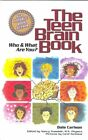 The Teen Brain Book: Who and What are You?