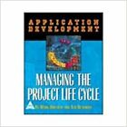 APPLICATION DEVELOPMENT MANAGING THE PROJECT LIFE CYCLE (B/C-9788184041460