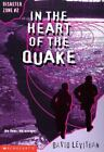 In the Heart of the Quake (Disaster Zone) by Levithan, David