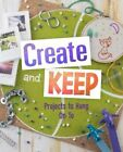 Create and Keep: Projects to Hang on To (Dabble Lab: Creative ... by Bolte, Mari