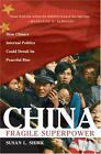 China: Fragile Superpower: How China's Internal Politics Could Derail Its Peacef