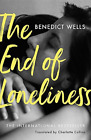 Wells, Benedict-End Of Loneliness: The Dazzling International Bestselle BOOK NEW